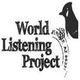 World Listening Project - http://www.worldlisteningproject.org/